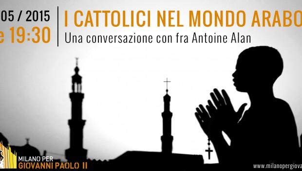 17.05.2015 – I cattolici nel mondo arabo