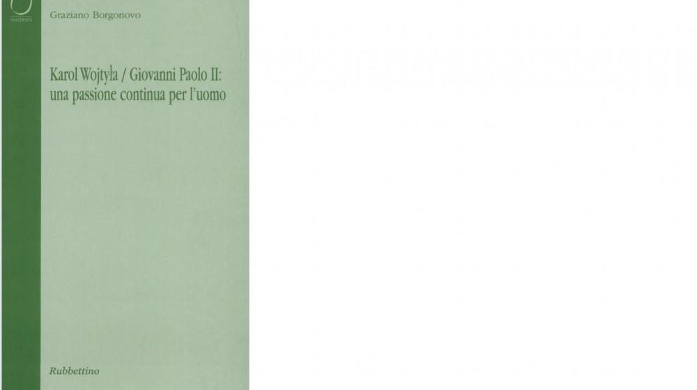 Karol Wojtyla / Giovanni Paolo II: una passione continua per l'uomo