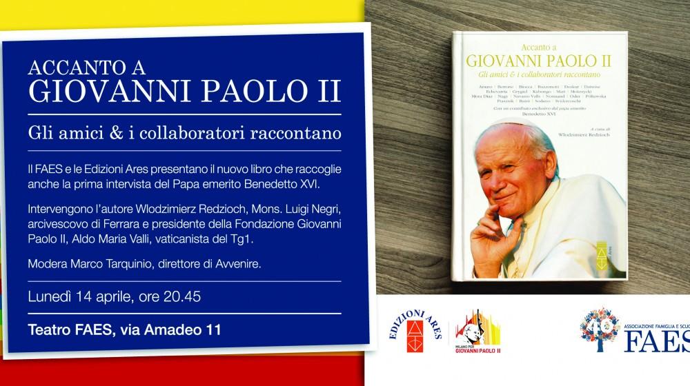 Accanto a Giovanni Paolo II – Gli amici e i collaboratori raccontano